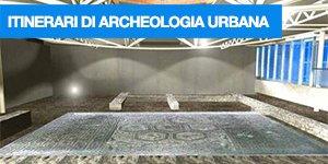 itinerari di archeologia urbana